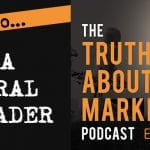 The Truth About Marketing - Episode 4 - How To Be A Natural Persuader