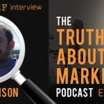 The Truth About Marketing - Episode 7 - The Truth About World Building