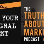 The Truth About Marketing - Episode 8 - How To Define Your Bat Signal Talent