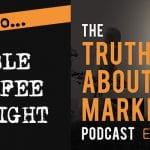 The Truth About Marketing: 20 - How To Double Your Fee Overnight