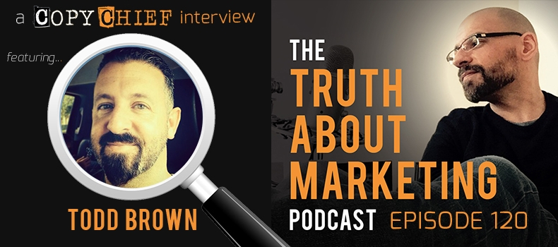 Ep 120: Todd Brown – The E5 Method for Marketing The Big Idea