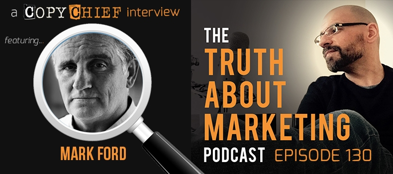 Ep 130: Mark Ford – Hard Lessons From The Most Interesting Man In Direct Response