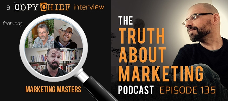 Ep 135: Marketing Masters Highlights with John Carlton, Todd Brown and Joe Schriefer