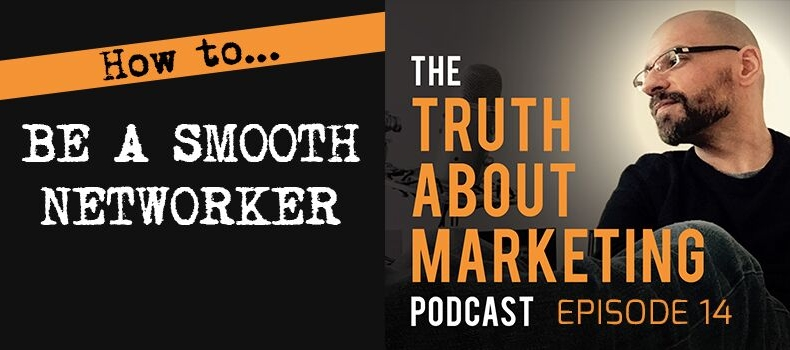 Ep 14: How To Be A Smooth Networker
