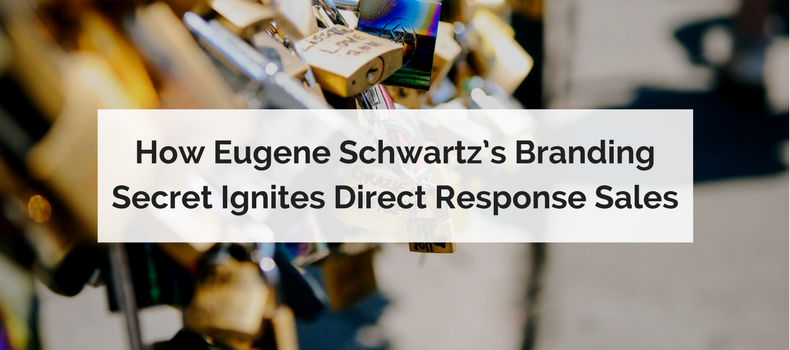 How Eugene Schwartz's Branding Secret Ignites Direct Response Sales