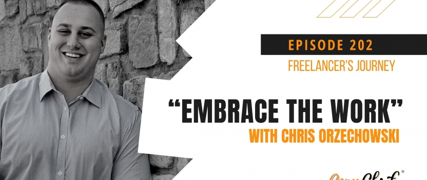 "EP 202:  CCR Freelancer's Journey – Chris Orzechowski – ""Embrace the work"""