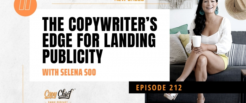 EP 212:  New Breed – The Copywriter's Edge For Landing Publicity with Selena Soo