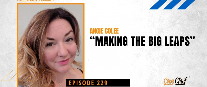 """EP 229:  Freelancers Journey: Angie Colee """"Making the big leaps"""""""