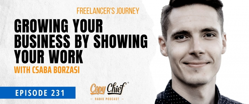 EP 231: Freelancer's Journey: Csaba Borzasi – Growing Your Business By Showing Your Work