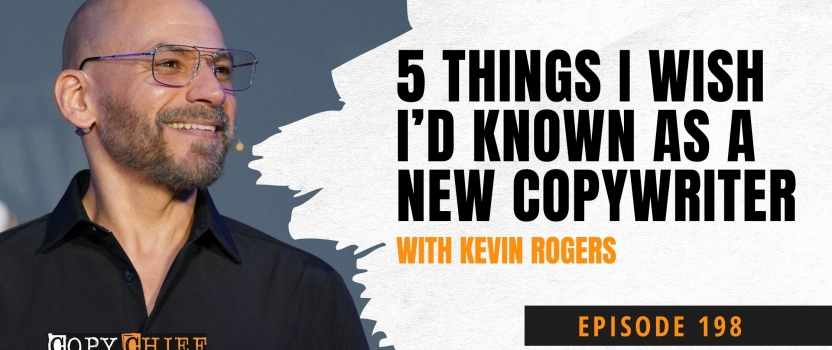 EP 198: 5 Things I Wish I'd Known As A New Copywriter