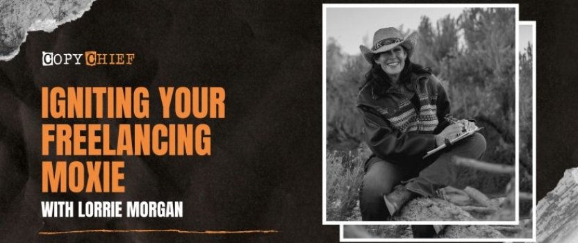 Ep 192: Igniting Your Freelancing Moxie with Lorrie Morgan