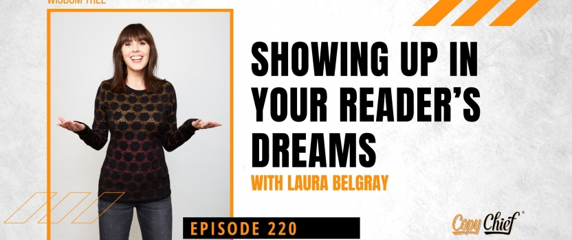 EP 220:  Wisdom Tree – Showing up in your reader's dreams with Laura Belgray