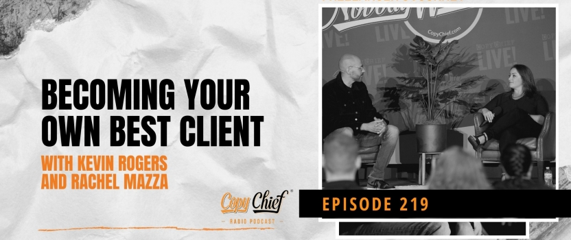 EP 219:  Freelancer's Journey – Becoming Your Own Best Client with Kevin Rogers and Rachel Mazza