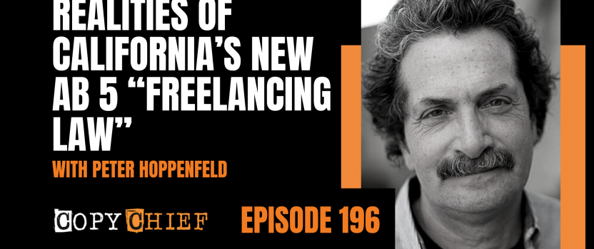 "EP 196: Realities of California's new AB 5 ""freelancing law"" with Peter Hoppenfeld"