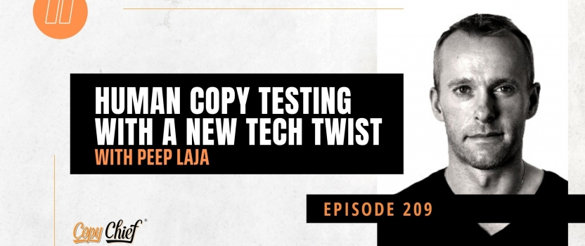 EP 209:  New Breed: Peep Laja – Human Copy Testing with a New Tech Twist