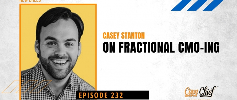 EP 232: New Breed: Casey Stanton on Fractional CMO-ing