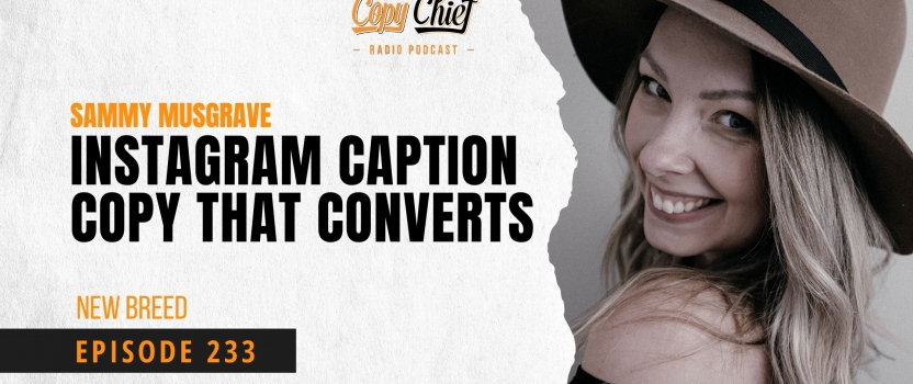 EP 233: New Breed: Sammy Musgrave – Instagram Caption Copy That Converts