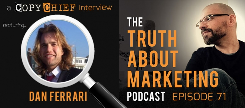 Episode 71 – The Truth About Mastering Sales Copy with Dan Ferrari