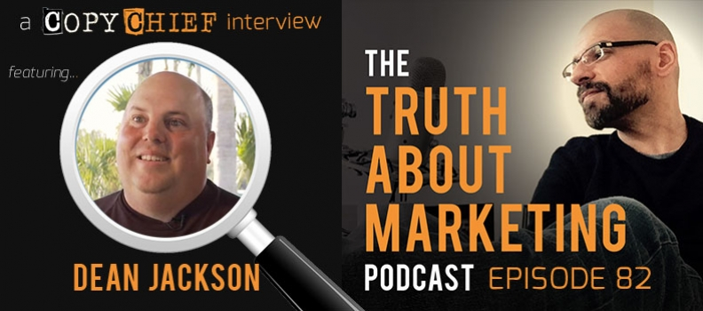 Episode 82 – The Truth About Compelling, Not Convincing with Dean Jackson