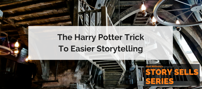 [Story Sells] The Harry Potter trick to easier storytelling