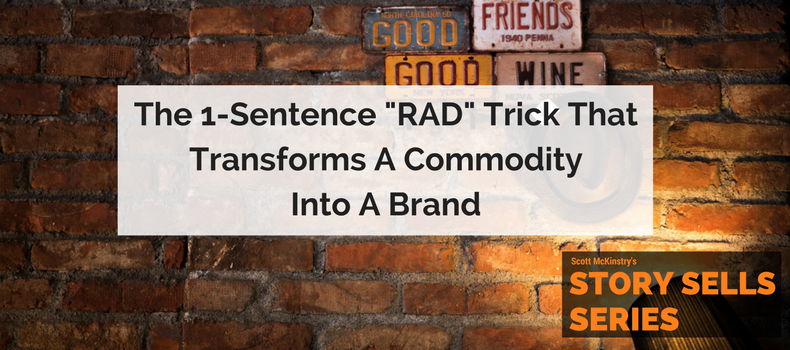 "The 1-Sentence ""RAD"" Trick That Transforms a Commodity into a Brand"