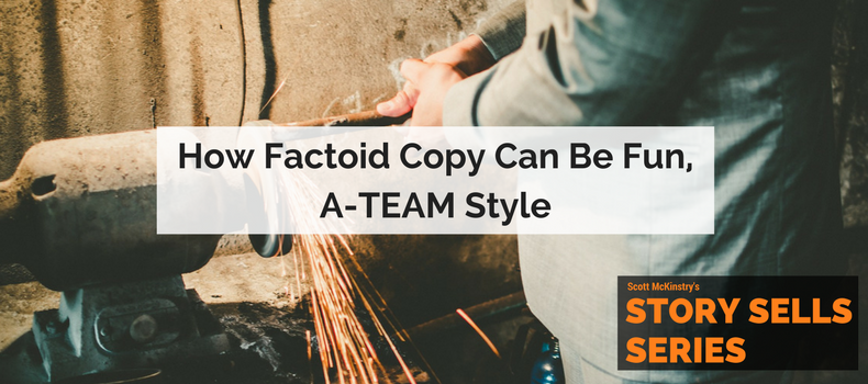 [Story Sells] How Factoid Copy Can Be Fun, A-TEAM Style