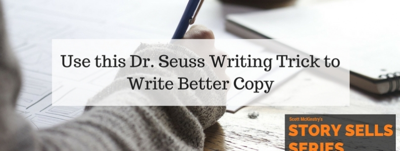 [Story Sells] Use this Dr. Seuss Writing Trick to Write Better Copy