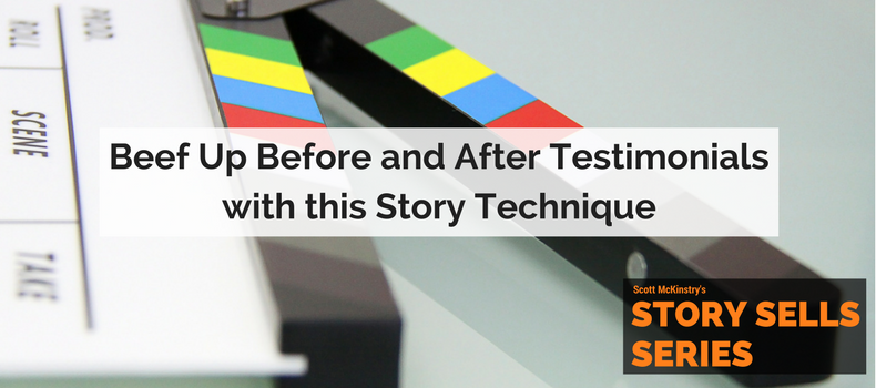 [Story Sells] Beef Up Before and After Testimonials with this Story Technique