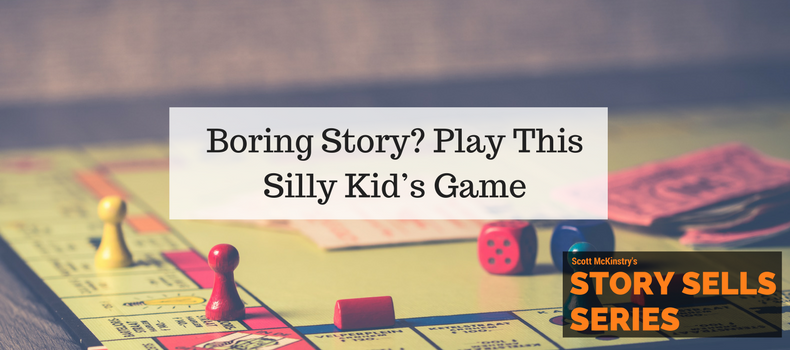 [Story Sells] Boring Story? Play This Silly Kid's Game
