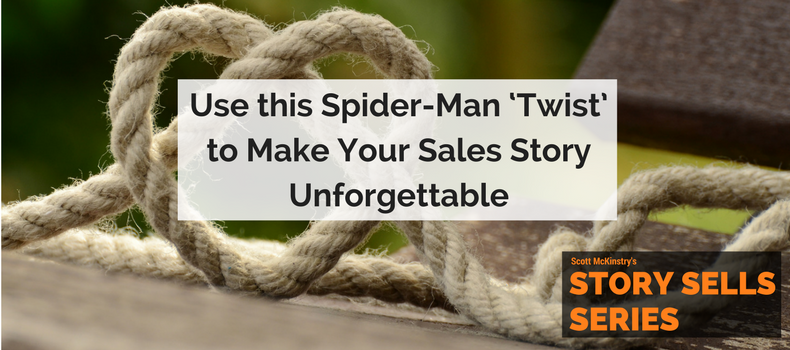 [Story Sells] Use this Spider-Man 'Twist' to Make Your Sales Story Unforgettable