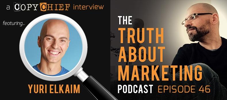 Ep 46: Yuri Elkaim – Authentic Marketing