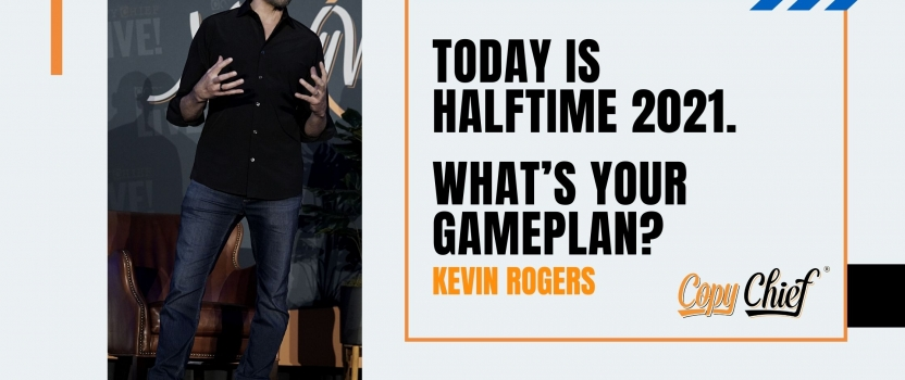 Today is halftime 2021. What's your gameplan?