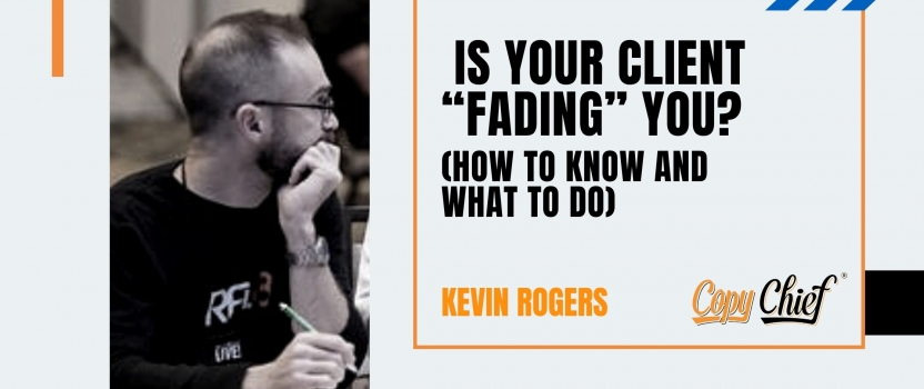 """Is your client """"fading"""" you? (how to know and what to do)"""