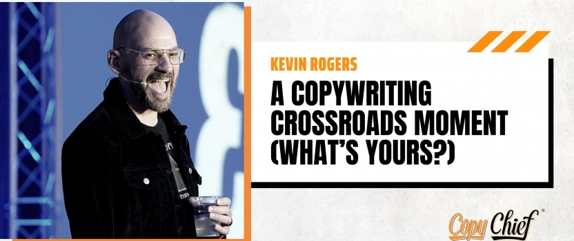 A copywriting crossroads moment (what's yours?)