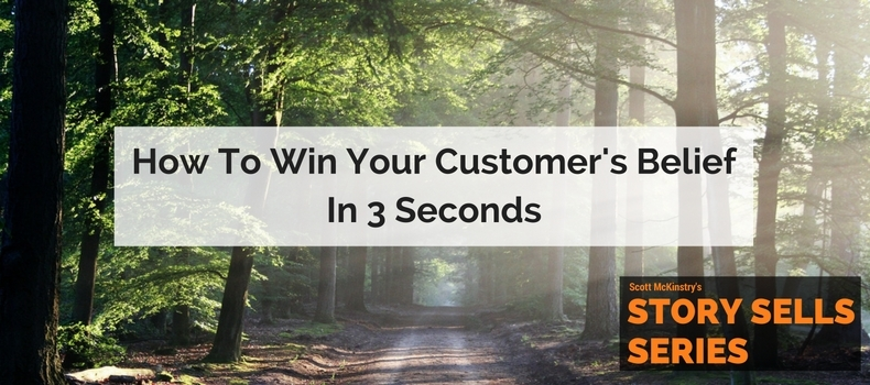 [Story Sells] How to Win Your Customer's Belief in 3 Seconds