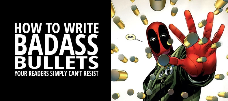 How To Write Badass Bullets  Your Readers Simply Can't Resist