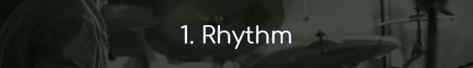 1. Rhythm