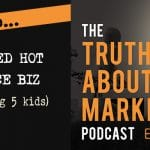 The Truth About Marketing - How To Grow A Red-Hot Freelance Biz