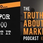 How To Ask For $50,000 And Get It - The Truth About Marketing Podcast with Kevin Rogers